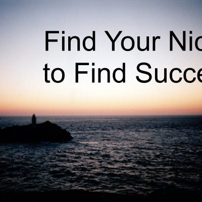Find Your Niche to Find Success: How to Create a Successful Business